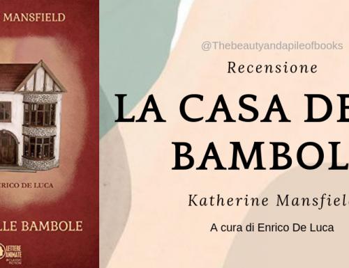 """""""La Casa delle Bambole"""" – Katherine Mansfield"""